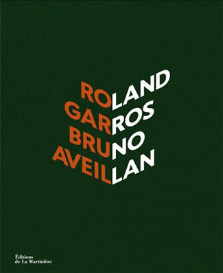 ROLAND GARROS par Bruno AVEILLAN 1